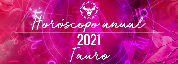 Horóscopo de Tauro 2021