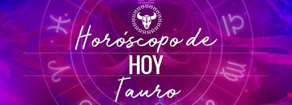 Horóscopo de Tauro Hoy